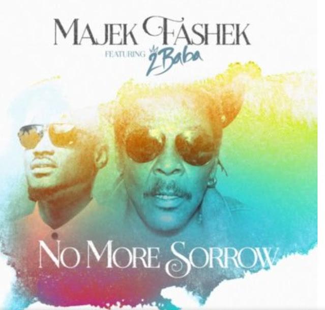 """Majek Fashek x 2Baba – """"No More Sorrow"""" (Holy Spirit Remake) (Mp3 Download)"""