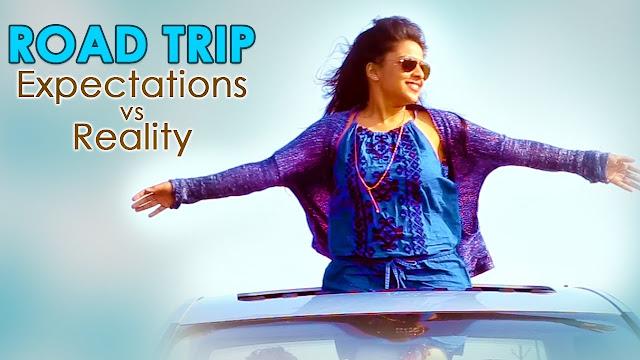 Road Trip Expectations vs Reality - Mahathalli