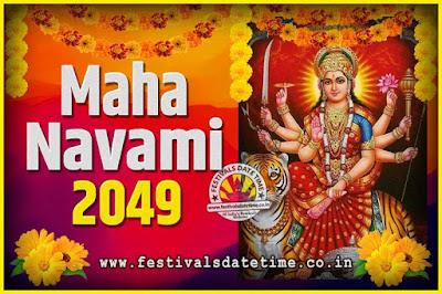 2049 Maha Navami Pooja Date and Time, 2049 Maha Navami Calendar