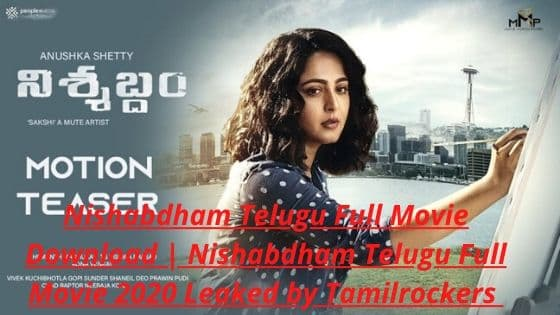 Nishabdham Telugu Full Movie Download | Nishabdham Telugu Full Movie 2020 Leaked by Tamilrockers