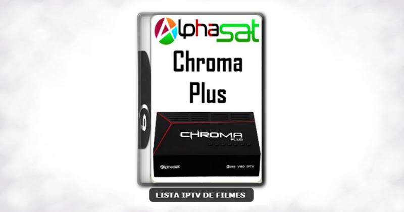Alphasat Chroma Plus Nova Atualização Melhorias no Serviço de IKS e EPG do IPTV V12.06.19.S75