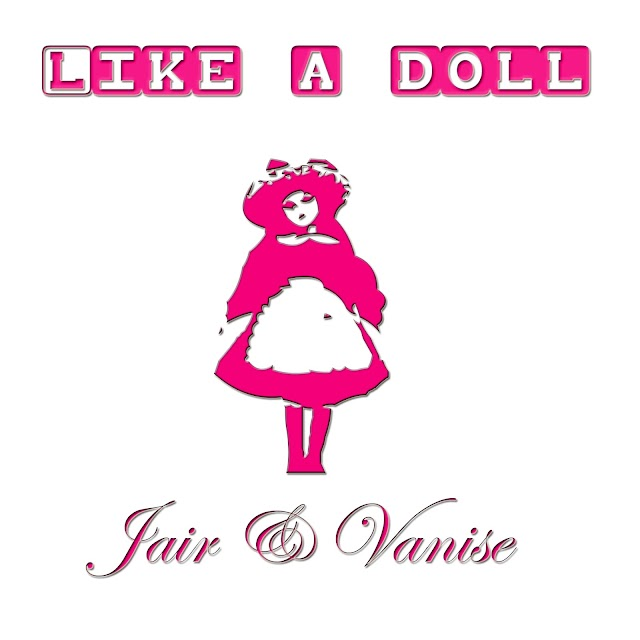 Like A Doll is single from Jair & Vanise