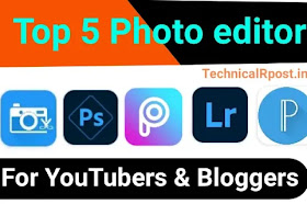Top 5 Photo Editor Apps for Android - टॉप 5 फोटो एडिटर एप्स फॉर यूट्यूबर