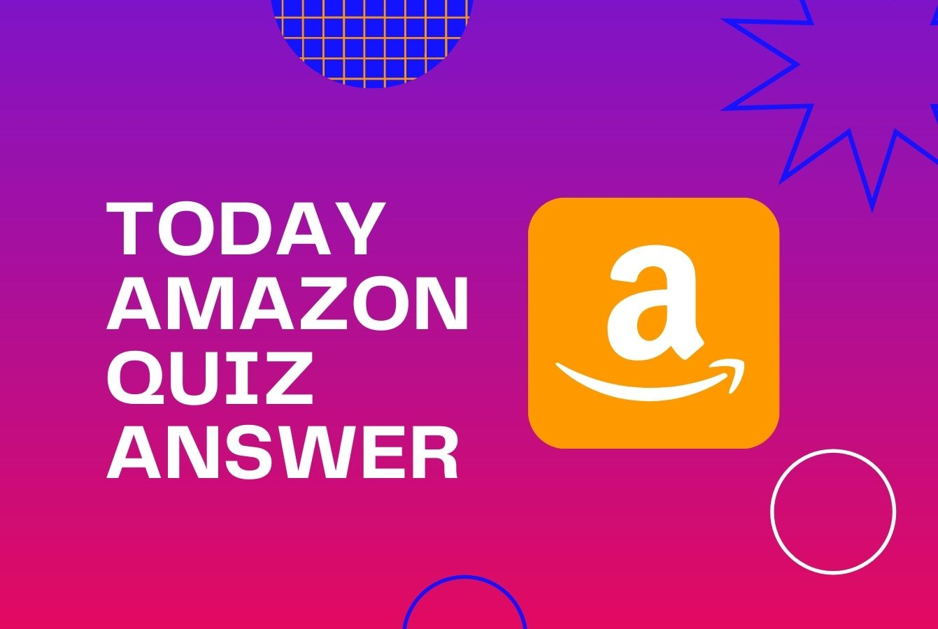 amazon answer and win, amazon answers today, amazon answers today quiz, amazon app only quiz, amazon app quiz, amazon app quiz answers, amazon contest, amazon contest answers, amazon daily quiz today, amazon daily quiz today answer, amazon daily quiz, amazon fun zone, amazon fun zone answers, amazon fun zone answers today, amazon quiz answer today, amazon quiz answers