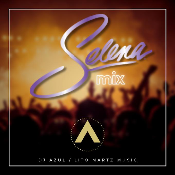 Selena (Litomartz Mix) - DJ Azul