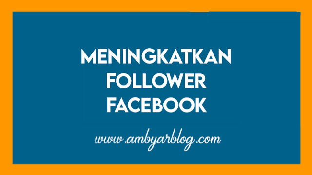 Cara Menambah Follower Fb