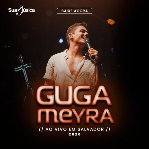 Guga Meyra - Promocional - 2020 - Ao Vivo em Salvador - BA