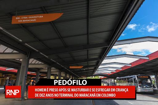 Homem é preso após se masturbar e se esfregar em criança dentro do terminal do Maracanã em Colombo