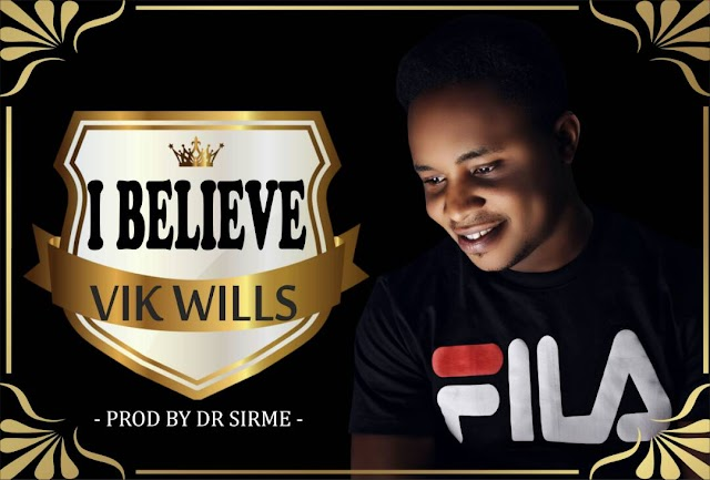 Vik Wills - I Believe