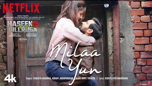 Milaa Yun Song Lyrics - Haseen Dillruba
