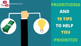 Prioritizing and Tips to Help You Prioritize