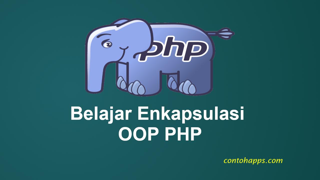 Belajar Enkapsulasi pada PHP