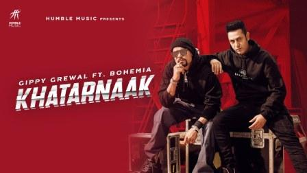 Khatarnaak Lyrics - Gippy Grewal ft. Bohemia