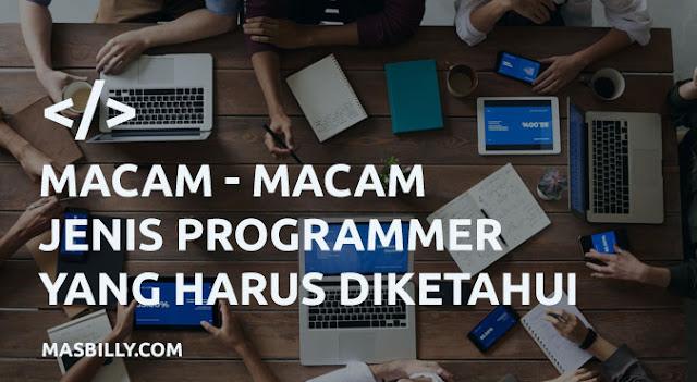 Macam - Macam Jenis Programmer yang Harus Diketahui