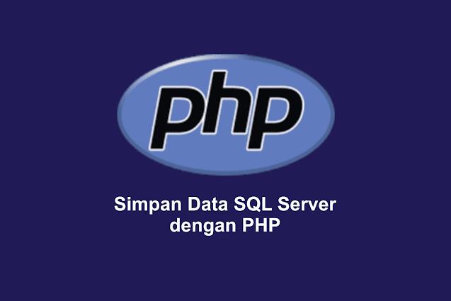 Simpan Data SQL Server dengan PHP