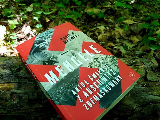 Mengele. Anioł Śmierci z Auschwitz zdemaskowany.