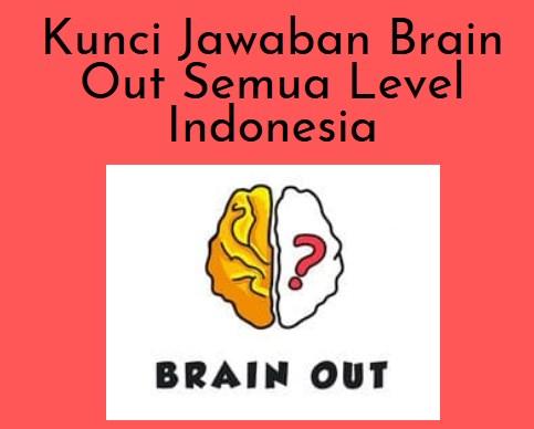 Kunci Jawaban Brain Out Semua Level Indonesia