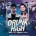 Drunk N High (Remix) - Mellow D & Akull - DJ Shadow Dubai & DJ Shouki