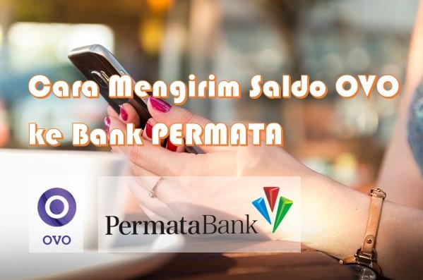 Cara Mengirim Saldo OVO ke Bank PERMATA