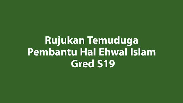 Rujukan Temuduga Pembantu Hal Ehwal Islam Gred S19
