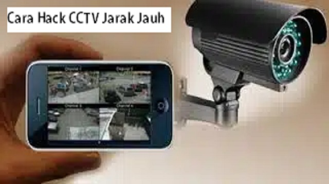 Cara Hack CCTV Jarak Jauh