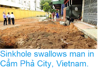 https://sciencythoughts.blogspot.com/2018/04/sinkhole-swallows-man-in-cam-pha-city.html