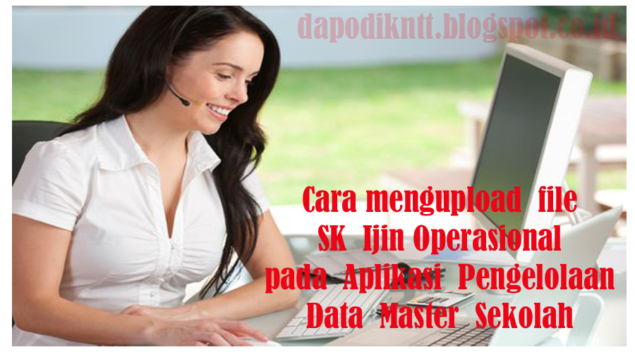https://dapodikntt.blogspot.co.id/2018/04/cara-mengupload-file-sk-ijin.html