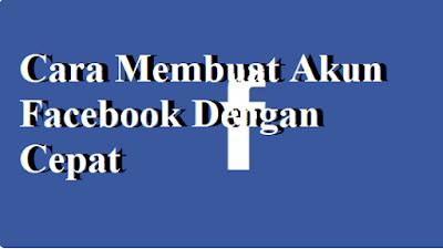 Cara Membuat Akun Facebook Dengan Cepat