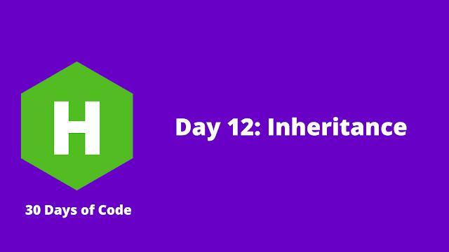 HackerRank Day 12: Inheritance problem solution