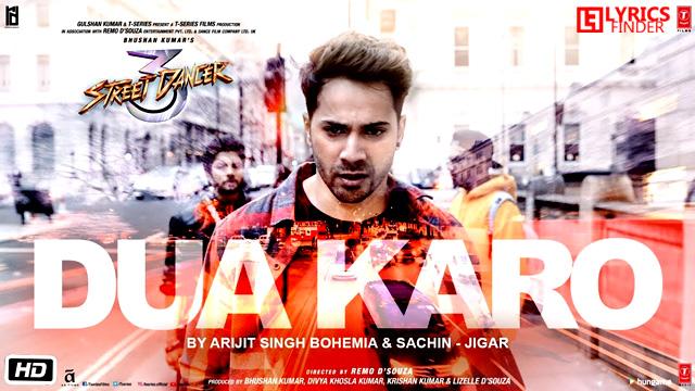 Dua Karo Lyrics Street Dancer Arijit Singh Bohemia Sachin Jigar