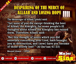 MAJOR SIN.64.2. DESPAIRING OF THE MERCY OF Allah AND LOSING HOPE