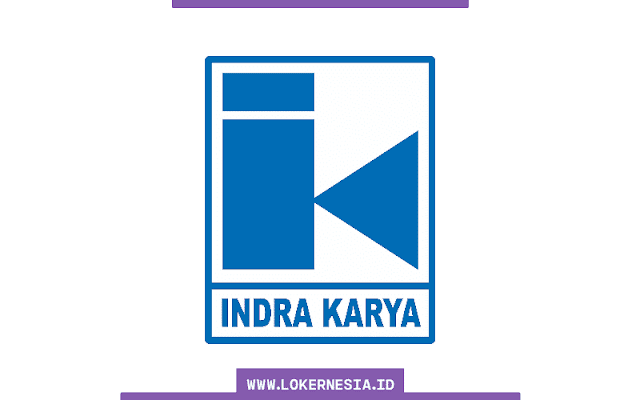 Lowongan Kerja BUMN PT Indra Karya (Persero) Agustus 2021