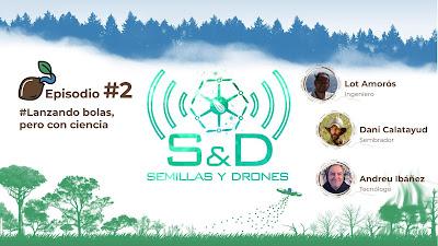 Semillas y Drones episodio 2, el podcast informativo y divulgativo del proyecto Dronecoria