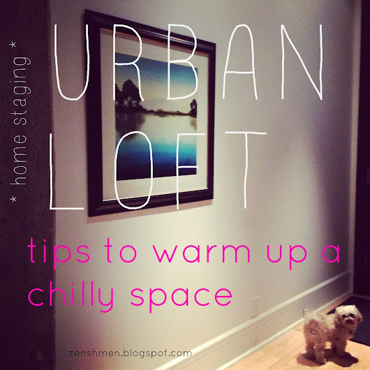 Urban Loft: Tips on Warming up a Chilly Space - Home Staging Story