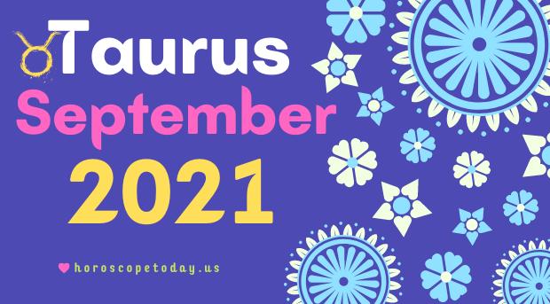 Taurus September 2021 Horoscope