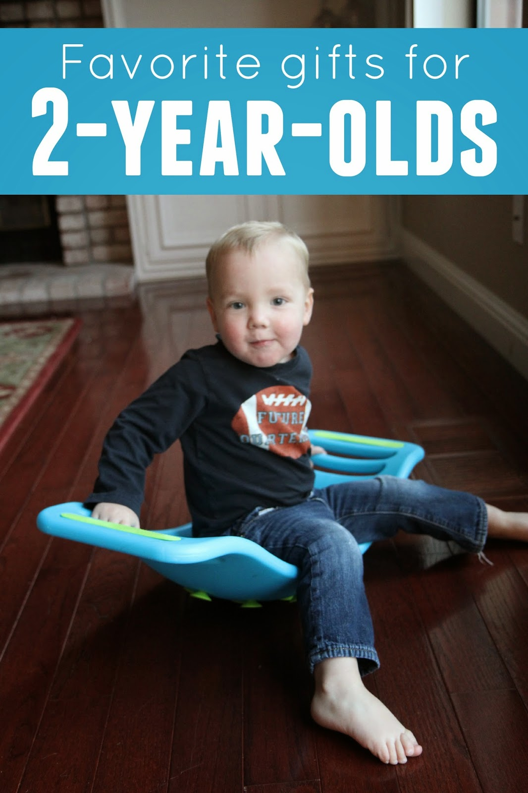 Toddler Approved Favorite Gifts For 2 Year Olds