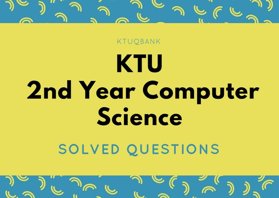 Computer Science | Year : 2 | KTU Solved Question Papers