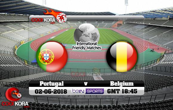مشاهدة مباراة بلجيكا والبرتغال اليوم 2-6-2018 مباراة ودية