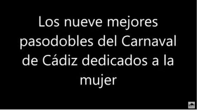 👩👧🧒Los nueve mejores pasodobles del Carnaval de Cádiz dedicados a la MUJER con LETRA