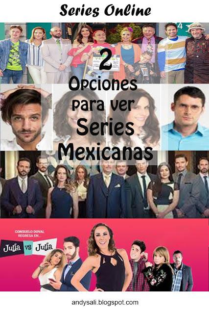 Opciones para ver Series y Novelas Mexicanas