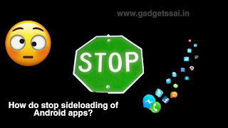 How do stop sideloading of Android apps?