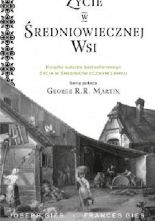 """""""Życie w średniowiecznej wsi"""" – Frances Gies, Joseph Gies"""