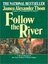 Follow the River by James Alexander Thorn narrator David Drummond