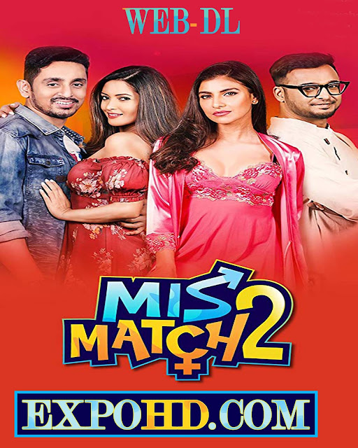 (18+) Mismatch 2 (2019) IMDb 480p | BluRAy 720p | Esub 1.3Gbs [Watch & Download]