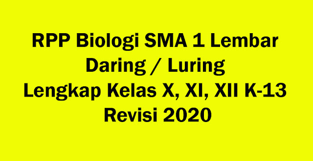 RPP Biologi SMA 1 Lembar Daring / Luring Lengkap Kelas X, XI, XII K-13 Revisi 2020