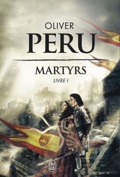 Martyrs, T01 de Olivier / Oliver Péru