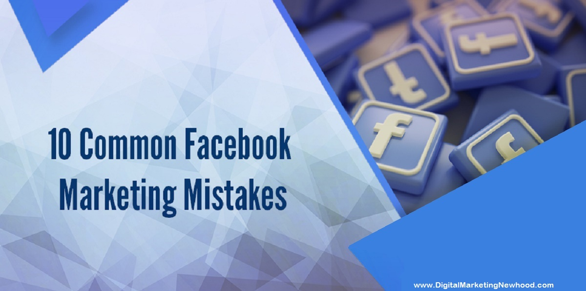 10 Common Facebook Marketing Mistakes