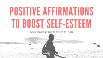 Positive Affirmations To Boost Self-Esteem