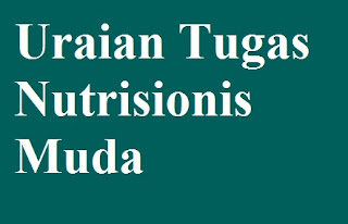 Uraian Tugas Nutrisionis Muda
