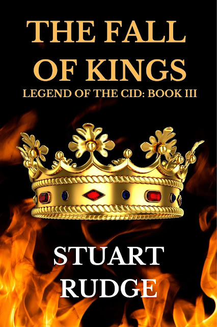 'The Fall of Kings' (Legend of the Cid, Book 3) By Stuart Rudge #HistoricalFiction